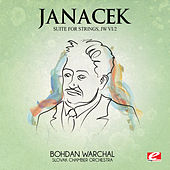 Play & Download Janáček: Suite for Strings, JW VI/2 (Digitally Remastered) by Slovak Chamberorchestra | Napster