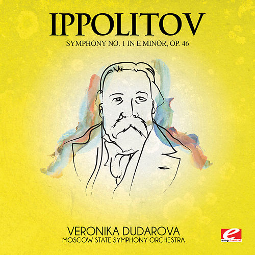Ippolitov: Symphony No. 1 in E Minor, Op. 46 (Digitally Remastered) by Moscow State Symphony Orchestra