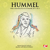 Play & Download Hummel: Viola Sonata in E-Flat Major, Op. 5, No. 3 (Digitally Remastered) by Helena Gáfforová | Napster