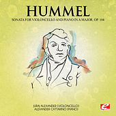 Play & Download Hummel: Sonata for Violoncello and Piano in A Major, Op. 104 (Digitally Remastered) by Alexander Cattarino | Napster