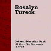Play & Download Rosalyn Tureck Interpreta Bach Vol. 2 (El Clave Bien Temperado Libro 2) by Rosalyn Tureck | Napster