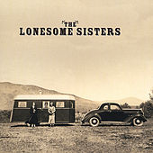 The Lonesome Sisters by The Lonesome Sisters