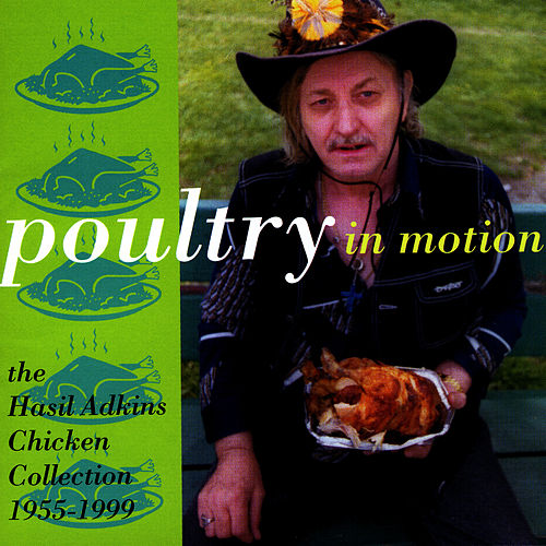 Play & Download Poultry In Motion: The Hasil Adkins Chicken Collection, 1955-1999 by Hasil Adkins | Napster