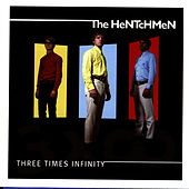 Three Times Infinity by The Hentchmen