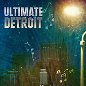 Play & Download Ultimate Detroit by Various Artists | Napster