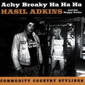 Play & Download Achy Breaky Ha Ha Ha by Hasil Adkins | Napster