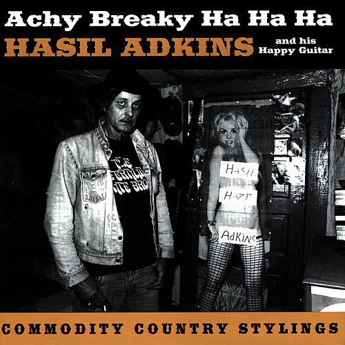 Play & Download Achy Breaky Ha Ha Ha by Hasil Adkins | Napster