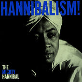 Play & Download Hannibalism! by The Mighty Hannibal | Napster