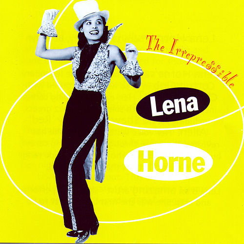 Play & Download The Irrespressible by Lena Horne | Napster