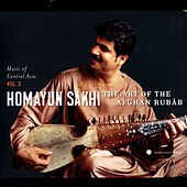 Music Of Central Asia, Vol. 3: Homayun Sakhi - The Art Of The Afghan Rubâb by Homayun Sakhi