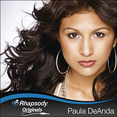 Play & Download Rhapsody Originals by Paula Deanda | Napster