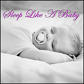 Play & Download Sleep Like a Baby by Various Artists | Napster