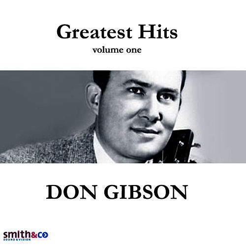 Play & Download Greatest Hits, Volume 1 & 2 by Don Gibson | Napster