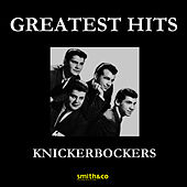 Greatest Hits by The Knickerbockers