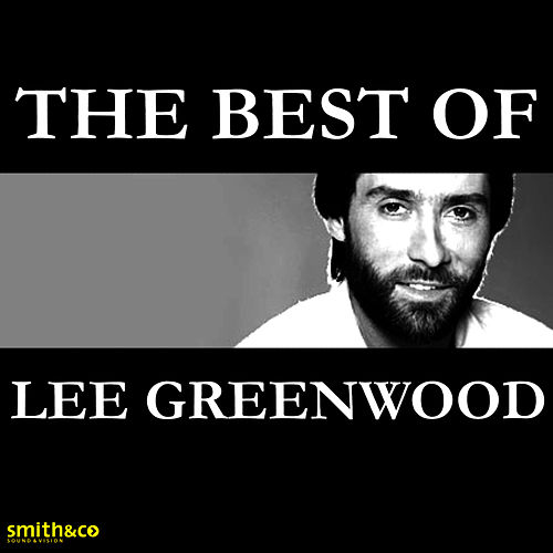 Play & Download The Best Of by Lee Greenwood | Napster