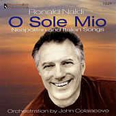 O Sole Mio: Neapolitan and Italian Songs by Ronald Naldi