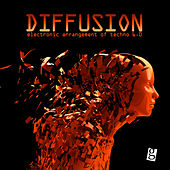 Play & Download Diffusion 6.0 - Electronic Arrangement of Techno by Various Artists | Napster