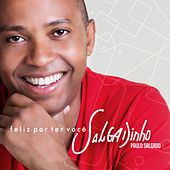 Play & Download Feliz por Ter Você by Salgadinho | Napster