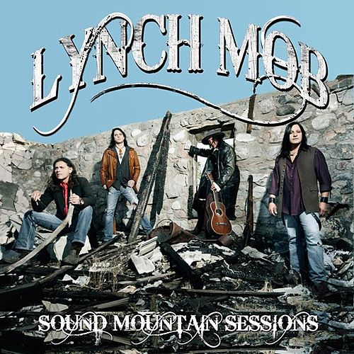 Play & Download Sound Mountain Sessions by Lynch Mob | Napster