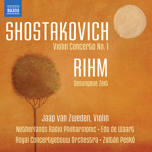 Play & Download Shostakovich: Violin Concerto No. 1 - Rihm: Gesungene Zeit by Jaap van Zweden | Napster