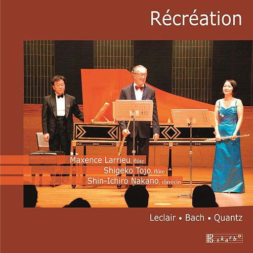 Play & Download Leclair, Bach & Quants: Music for Two Flutes and Harpsichord by Maxence Larrieu | Napster
