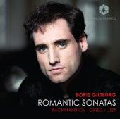 Rachmaninov, Grieg & Liszt: Romantic Sonatas by Boris Giltburg
