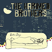 Play & Download Better Days by The Harmed Brothers | Napster