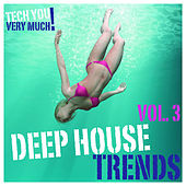Play & Download Deep House Trends, Vol. 3 by Various Artists | Napster