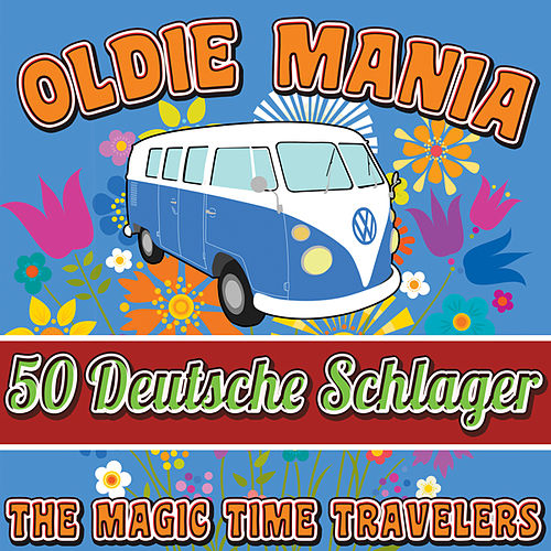 Oldie Mania: 50 Deutsche Schlager Hits by The Magic Time Travelers