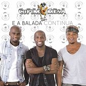 Play & Download E a Balada Continua by Cupim na Mesa | Napster