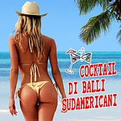 Play & Download Cocktail di balli sudamericani by Various Artists | Napster