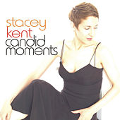 Play & Download Candid Moments by Stacey Kent | Napster