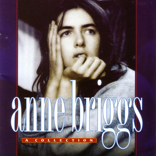 Play & Download A Collection by Anne Briggs | Napster