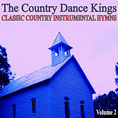 Classic Country Instrumental Hymns, Volume 2 by Country Dance Kings