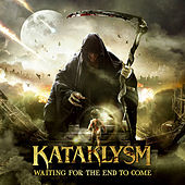 Waiting for the End to Come by Kataklysm