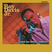 Play & Download Water for Thirsty Children by Roy Davis, Jr. | Napster
