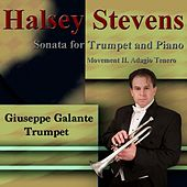 Play & Download Halsey Stevens: Sonata for Trumpet and Piano: II. Adagio Tenero by Giuseppe Galante | Napster