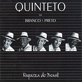 Riqueza do Brasil von Quinteto Em Branco E Preto