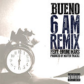 Play & Download 6 Am (feat. Bruno Mars) [Remix] by Bueno | Napster