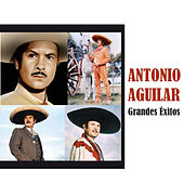 Play & Download Grandes Éxitos by Antonio Aguilar | Napster