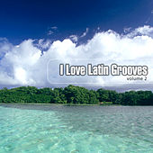 Play & Download I Love Latin Grooves, Vol. 2 by Various Artists | Napster