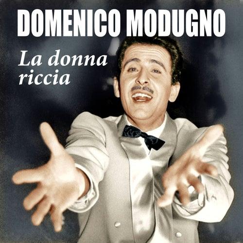 Play & Download La donna riccia by Domenico Modugno | Napster
