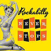 Play & Download Rockabilly Never Stops! by Various Artists | Napster