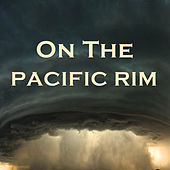 On the Pacific Rim by Various Artists