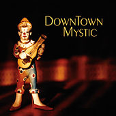 Downtown Mystic by DownTown Mystic