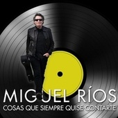 Play & Download Cosas Que Siempre Quise Contarte (Versión Acústica) by Miguel Rios | Napster