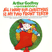 Play & Download All I Want for Christmas Is My Two Front Teeth by Arthur Godfrey | Napster