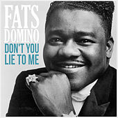 Don't You Lie to Me von Fats Domino
