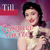 Play & Download Caterina Valente - Till by Caterina Valente | Napster
