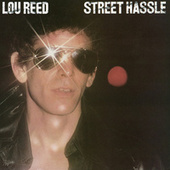 Street Hassle by Lou Reed